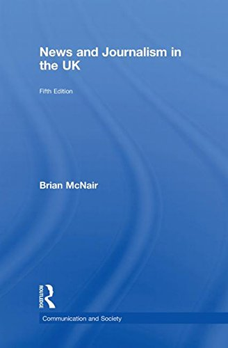 9780415410717: News and Journalism in the UK (Communication and Society)