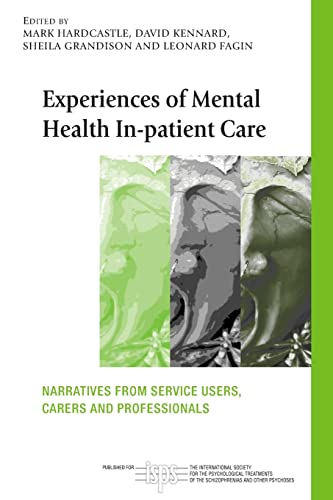 Experiences of Mental Health In-Patient Care: Mark Hardcastle (editor),