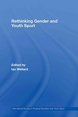 9780415410922: Rethinking Gender and Youth Sport (Routledge Studies in Physical Education and Youth Sport)