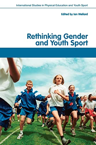 9780415410939: Rethinking Gender and Youth Sport (Routledge Studies in Physical Education and Youth Sport)
