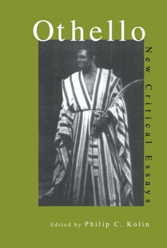 othello new critical essays first edition by philip c kolin  othello new critical essays first edition philip c kolin editor