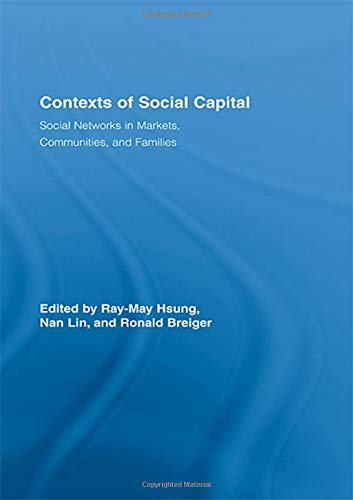 9780415411172: Contexts of Social Capital: Social Networks in Markets, Communities, and Families (Routledge Advances in Sociology)