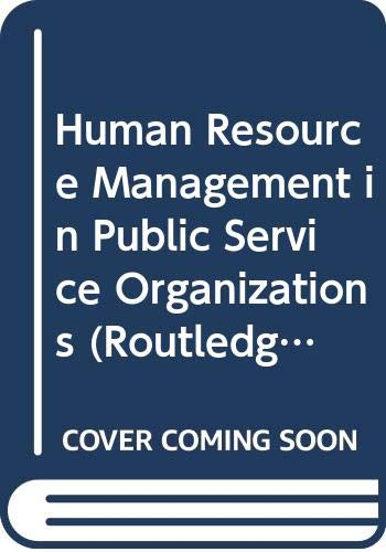 9780415411547: Human Resource Management in Public Service Organizations (Routledge Masters in Public Management)