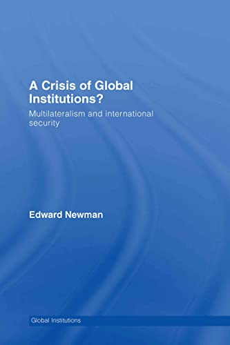 9780415411646: A Crisis of Global Institutions?: Multilateralism and International Security