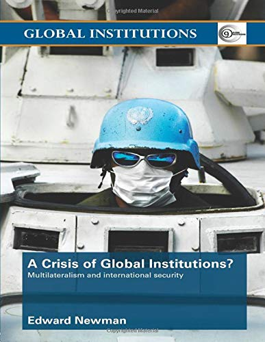 9780415411653: A Crisis of Global Institutions?: Multilateralism and International Security