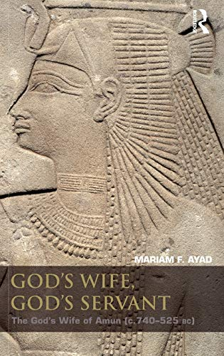 9780415411707: God's Wife, God's Servant: The God's Wife of Amun (ca.740-525 BC)