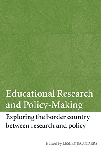 Educational Research and Policy-Making: Exploring the Border Country Between Research and Policy: ...