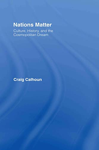 9780415411868: Nations Matter: Culture, History and the Cosmopolitan Dream