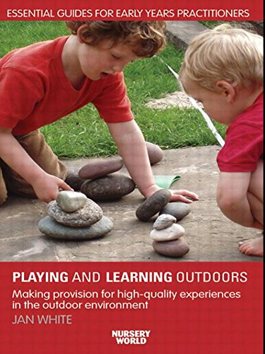 9780415412117: Being, Playing and Learning Outdoors: Making Provision for High Quality Experiences in the Outdoor Environment (Essential Guides for Early Years Practitioners)