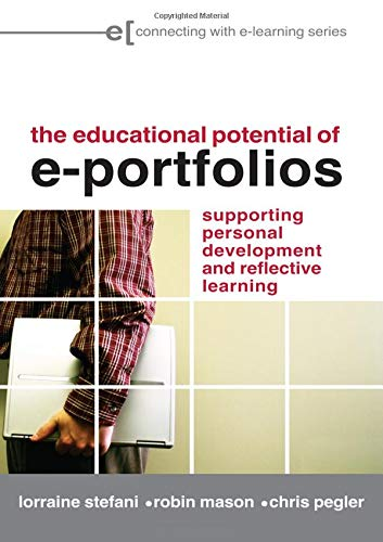 9780415412131: The Educational Potential of e-Portfolios: Supporting Personal Development and Reflective Learning (Connecting with E-learning)