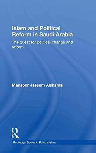 9780415412414: Islam and Political Reform in Saudi Arabia: The Quest for Political Change and Reform (Routledge Studies in Political Islam)