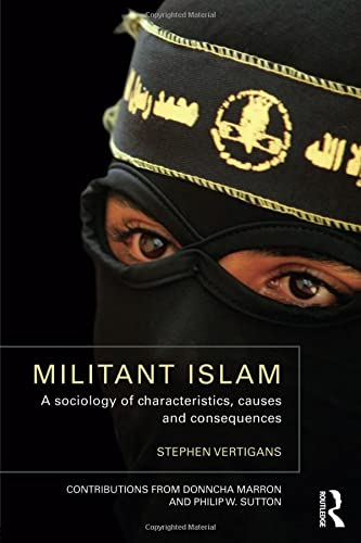 Militant Islam: A sociology of characteristics, causes and consequences: Vertigans, Stephen