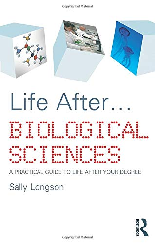 9780415412490: Life After...Biological Sciences: A Practical Guide to Life After Your Degree