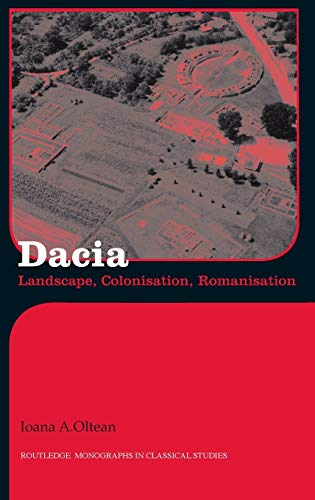 9780415412520: Dacia: Landscape, Colonization and Romanization (Routledge Monographs in Classical Studies)