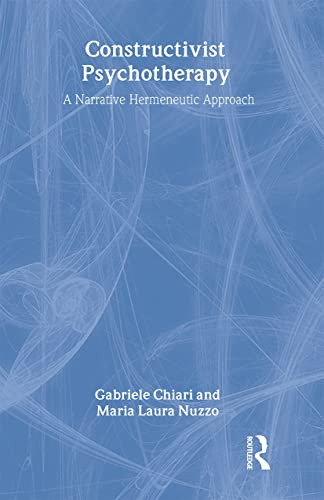 9780415413121: Constructivist Psychotherapy: A Narrative Hermeneutic Approach (Advancing Theory in Therapy)