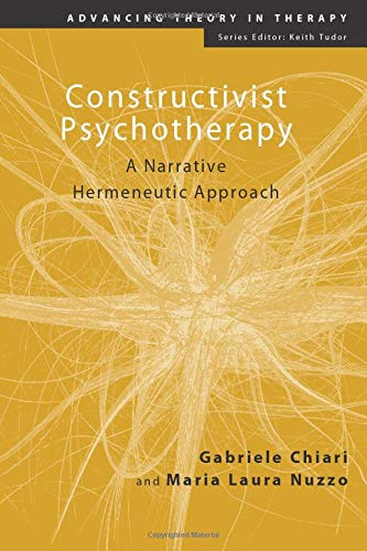 9780415413138: Constructivist Psychotherapy: A Narrative Hermeneutic Approach