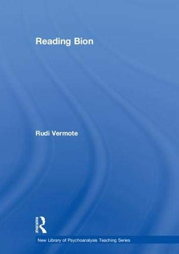 9780415413329: Reading Bion (New Library of Psychoanalysis Teaching Series)