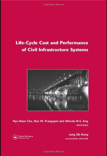 9780415413565: Life-Cycle Cost and Performance of Civil Infrastructure Systems (Balkema: Proceedings and Monographs in Engineering, Water and Earth Sciences)
