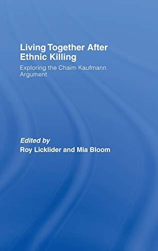 9780415413701: Living Together After Ethnic Killing: Exploring the Chaim Kaufman Argument