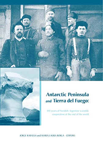 """9780415413794: Antarctic Peninsula & Tierra del Fuego: 100 years of Swedish-Argentine scientific cooperation at the end of the world: Proceedings of """"Otto ... in Engineering, Water and Earth Sciences)"""
