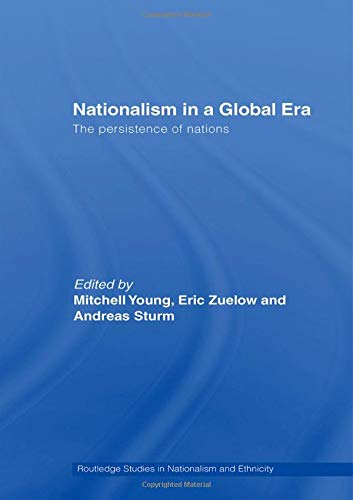 9780415414050: Nationalism in a Global Era: The Persistence of Nations (Nationalism and Ethnicity/Routledge Studies in Nationalism and Ethnicity)