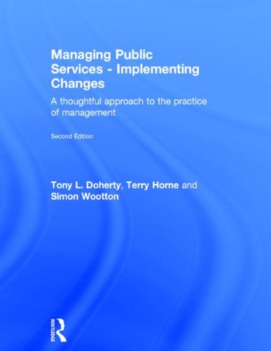 Managing Public Services - Implementing Changes: A: Doherty, Tony L.