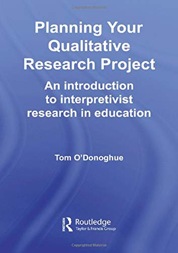 9780415414845: Planning Your Qualitative Research Project: An Introduction to Interpretivist Research in Education