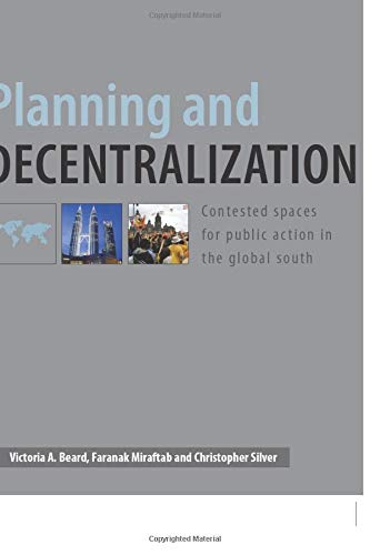 9780415414982: Planning and Decentralization: Contested Spaces for Public Action in the Global South: Contested Space for Public Action in the Global South