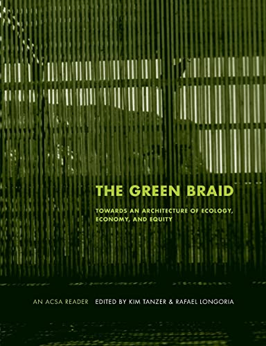 The Green Braid: Towards an Architecture of: Tanzer, K et