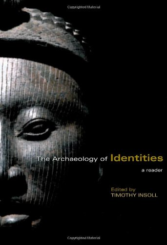 9780415415026: The Archaeology of Identities: A Reader