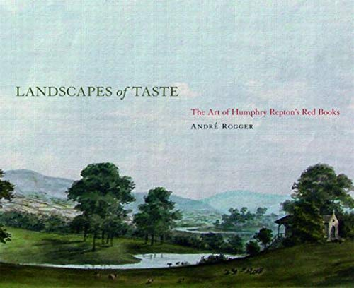 9780415415033: Landscapes of Taste: The Art of Humphry Repton's Red Books (The Classical Tradition in Architecture)