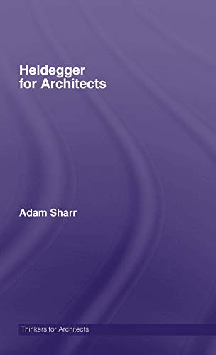 9780415415156: Heidegger for Architects (Thinkers for Architects)