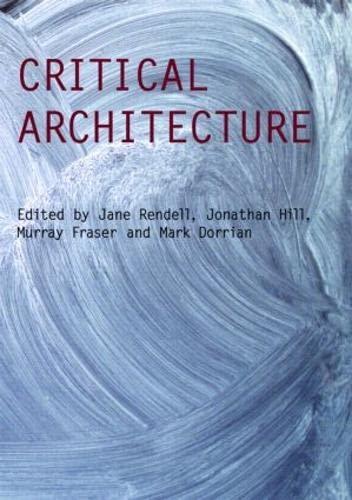9780415415385: Critical Architecture
