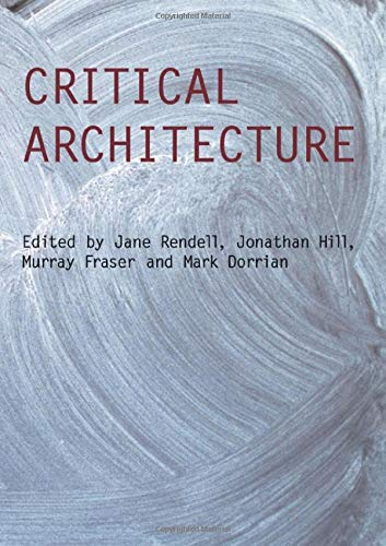 9780415415385: Critical Architecture (Critiques : Critical Studies in Architectural Humainties)