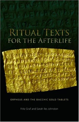 9780415415514: Ritual Texts for the Afterlife: Orpheus and the Bacchic Gold Tablets