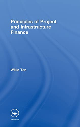 9780415415767: Principles of Project and Infrastructure Finance