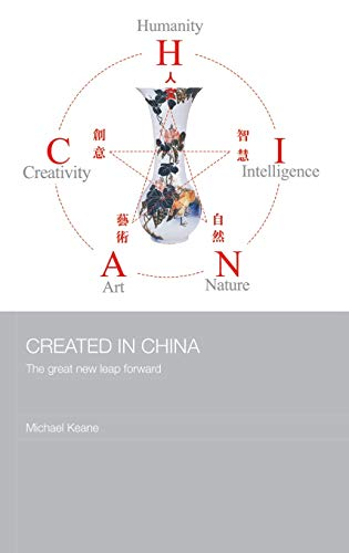 9780415416146: Created in China: The Great New Leap Forward (Media, Culture and Social Change in Asia Series)