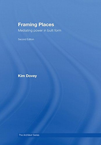 9780415416344: Framing Places: Mediating Power in Built Form (Architext)