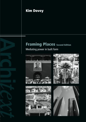 9780415416351: Framing Places: Mediating Power in Built Form (Architext)