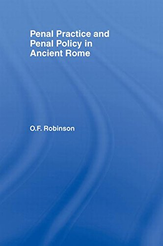 Penal Practice And Penal Policy in Ancient Rome: Robinson, O. F. (EDT)
