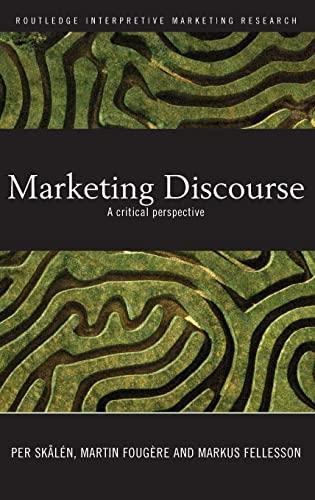 9780415416696: Marketing Discourse: A Critical Perspective (Routledge Interpretive Marketing Research)