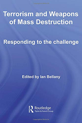 9780415417143: Terrorism and Weapons of Mass Destruction: Responding to the Challenge (Routledge Global Security Studies)