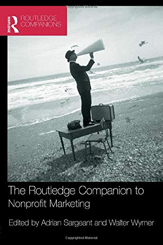 The Routledge Companion to Nonprofit Marketing: Sargeant, Adrian (Editor)/