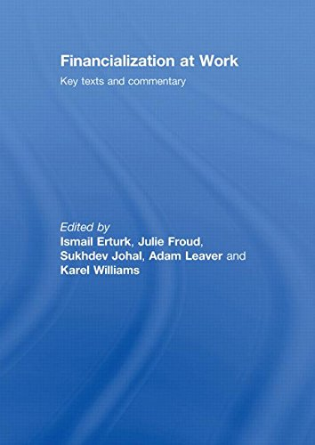 9780415417303: Financialization At Work: Key Texts and Commentary
