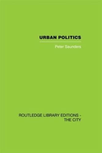 9780415417730: Urban Politics: A Sociological Interpretation