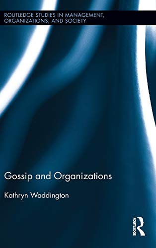 9780415417853: Gossip and Organizations (Routledge Studies in Management, Organizations and Society)