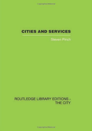 Cities and Services: The geography of collective consumption: Steven Pinch