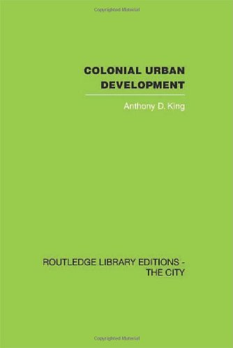 9780415418140: Colonial Urban Development: Culture, Social Power and Environment (Routledge Library Editions: the City)