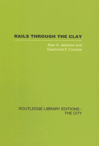 Rails Through the Clay: JACKSON, ALAN A.;