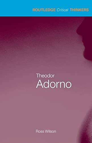 9780415418195: Theodor Adorno (Routledge Critical Thinkers)